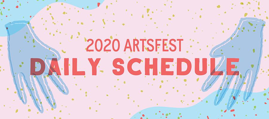 2020 ArtsFest Daily Schedule